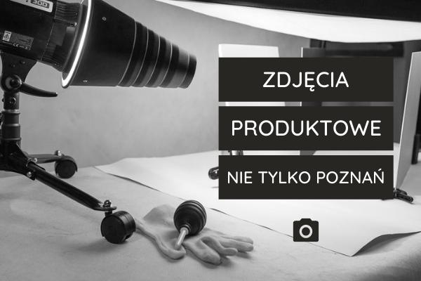 Zdjęcia produktowe - nie tylko Poznań.